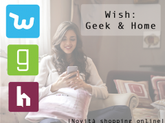 Novità Wish: Geek shop e Home